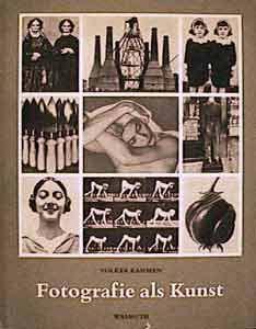 Fotografie als Kunst, Volker Kahmen, Verlag Ernst Wasmuth