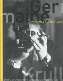 Kim SIEGEL: 'Germaine Krull 'Avantgarde als Abenteuer'