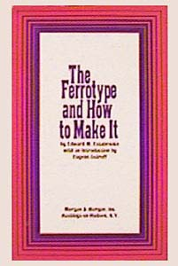 The ferrotype and how to make it'