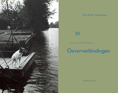 Oeververbindingen = Crossing Dutch waters, Freddy RIKKEN