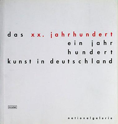 das xx.jahrhunderteinjahrhundert kunst in deutschland'